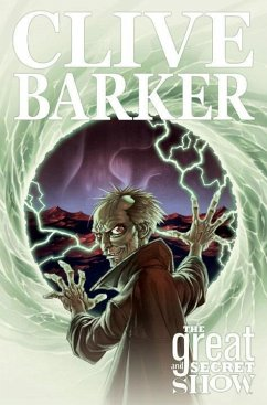 The Complete Clive Barker's the Great and Secret Show - Herausgeber: Ryall, Chris / Illustrator: Rodriguez, Gabriel