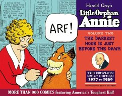 The Complete Little Orphan Annie, Volume 2: The Darkest Hour Is Just Before Dawn Daily and Sunday Comics 1927-1929 - Gray, Harold