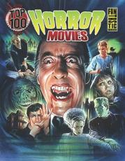 Fantastic Press Presents Top 100 Horror Movies - Gary Gerani (author), Steve Chorney (artist)