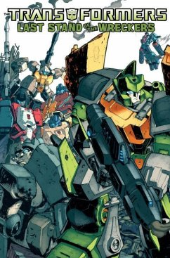 Transformers: Last Stand of the Wreckers - Roberts, James Roche, Nick