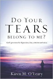 Do Your Tears Belong To Me? - Karen M O'Leary