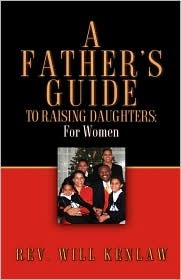A Father's Guide To Raising Daughters - Will Kenlaw
