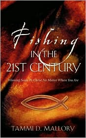 Fishing In The 21st Century - Tammi D Mallory