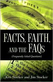 Facts, Faith, And The Faqs - Ken Stocker, Jim Stocker
