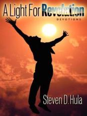A Light for Revelation - Steven D Hula