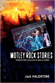 Motley Rock Stories - Jack Valentine