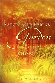Aaron and Erica's Garden - The Master's Pen