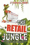 The Retail Jungle: Tales of Adventure and Strategies to Assist You in Becoming a Professional Guide