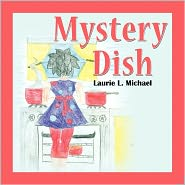 Mystery Dish - Laurie L. Michael