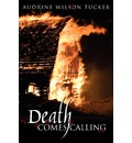 Death Comes Calling - Audrine Wilson Tucker