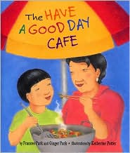 The Have a Good Day Cafe - Frances Park, Ginger Park, Katherine Potter (Illustrator)