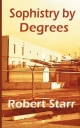 Sophistry by Degrees - Robert Starr