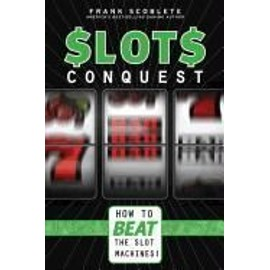 Slots Conquest: How to Beat the Slot Machines! - Frank Scoblete