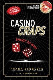Casino Craps: Shoot to Win! - Frank Scoblete, Dominator