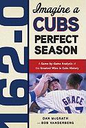162-0: A Cubs Perfect Season