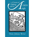 A Treatise of Fishing with an Angle, Large-Print Edition - Juliana Berners