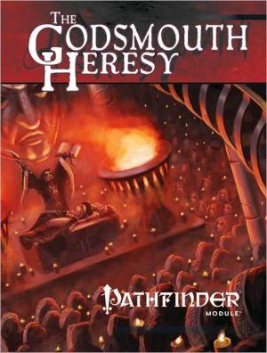 Pathfinder Module: The Godsmouth Heresy - Paizo Staff (Editor), Rob McCreary