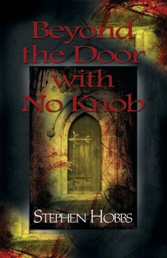 Beyond the Door with No Knob - Hobbs, Stephen