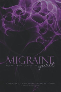 Migraine: Pain of the Body, Cry of the Spirit - Ordway, Marian Frances