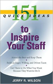 151 Quick Ideas to Inspire Your Staff - Jerry Wilson