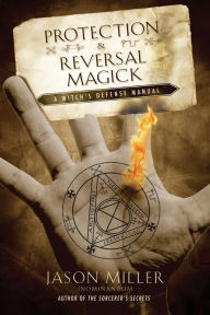 Protection & Reversal Magick - Jason Miller