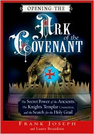 Opening the Ark of the Covenant - Frank Joseph