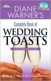 Diane Warner's Complete Book of Wedding Toasts, Revised Edition - Diane Warner