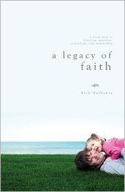 A Legacy of Faith - Rick Hathaway