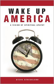 Wake up America: A Vision of Spiritual Apathy - Steve Strickland