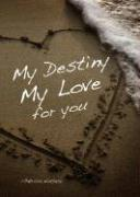 My Destiny, My Love for You