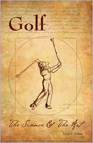 Golf: The Science and the Art - Leon Z. Seltzer