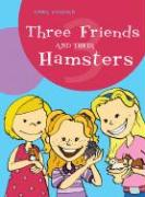 Three Friends and Their Hamsters