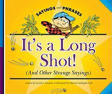 It's a Long Shot!: (And Other Strange Sayings)