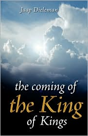 The Coming Of The King Of Kings - Jaap Dieleman