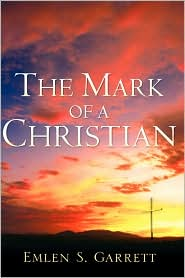 The Mark Of A Christian - Emlen S Garrett