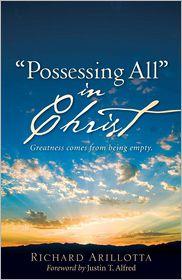 Possessing All In Christ - Richard Arillotta