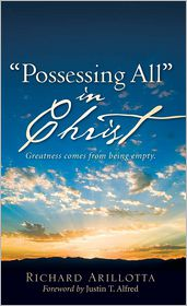 Possessing All In Christ - Richard Arillotta