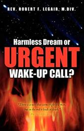Harmless Dream or Urgent Wake-Up Call? - Legair, Robert F.