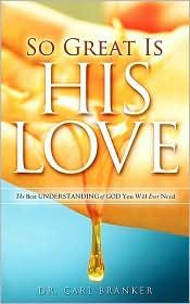 So Great Is His Love - Carl Branker
