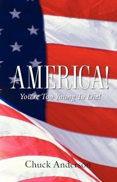 America! You're Too Young to Die! - Anderson, Chuck