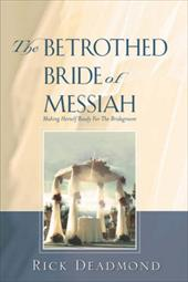 The Betrothed Bride of Messiah - Deadmond, Rick
