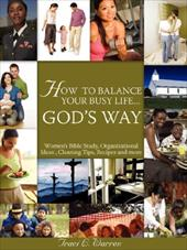 How to Balance Your Life God?'s Way - Warren, Traci L.