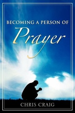 Becoming a Person of Prayer - Craig, Chris
