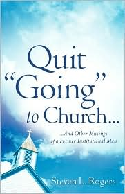 Quit Going To Church...