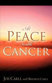 At Peace with Cancer - Carll, Joe / Carll, Brenda