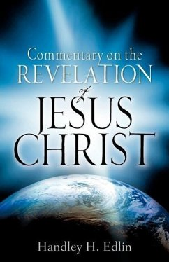 Commentary on the Revelation of Jesus Christ - Edlin, Handley H.