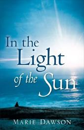 In the Light of the Sun - Dawson, Marie