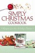 Simply Christmas Cookbook: Recipes for the Holiday Season