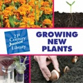Growing New Plants - Johnson, Terry