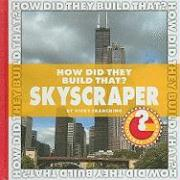 How Did They Build That? Skyscraper